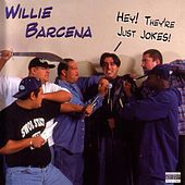 Hey! They're Just Jokes by Willie Barcena