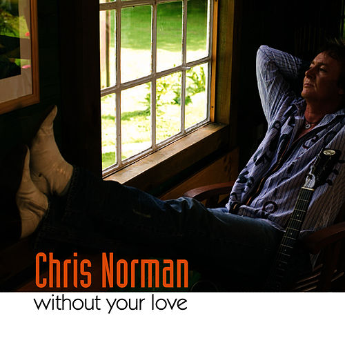 Without Your Love by Chris Norman