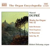 Dupre: Works For Organ, Vol. 12 by Marcel Dupre