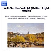 Play & Download W.H.Smiths Vol. 16 (British Light Music) by Various Artists | Napster