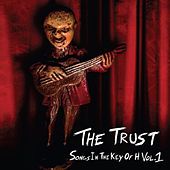 Songs In The Key Of H, Vol. 1 by Trust
