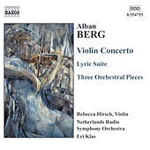 BERG, A.: Violin Concerto / Lyric Suite / 3 Orchestral Pieces von Various Artists