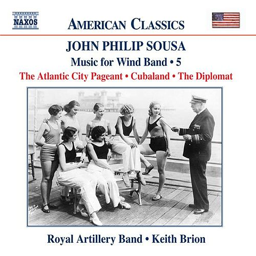 SOUSA: Music for Wind Band, Vol.  5 by Royal Artillery Band