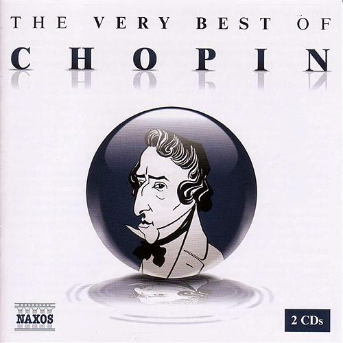 The Very Best of Chopin by Various Artists