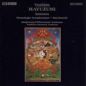 Play & Download MAYUZUMI: Samsara / Phonologie Symphonique / Bacchanale by Hong Kong Philharmonic Orchestra | Napster