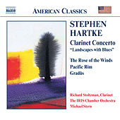 Play & Download HARTKE: Clarinet Concerto / Rose of the Winds / Pacific Rim by Richard Stoltzman | Napster