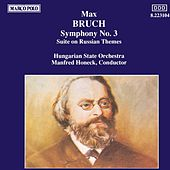 Play & Download BRUCH: Symphony No. 3 / Suite on Russian Themes by Hungarian State Symphony Orchestra | Napster