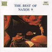 Play & Download The Best of Naxos 9 by Various Artists | Napster