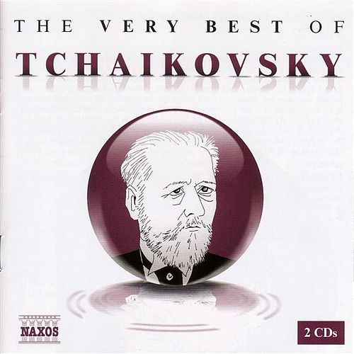 Play & Download The Very Best of Tchaikovsky by Pyotr Ilyich Tchaikovsky | Napster
