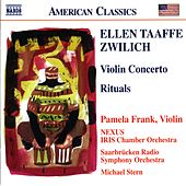 Play & Download ZWILICH: Violin Concerto / Rituals by Pamela Frank | Napster