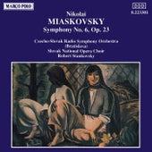 Play & Download MYASKOVSKY: Symphony No. 6 by Slovak Radio Symphony Orchestra | Napster