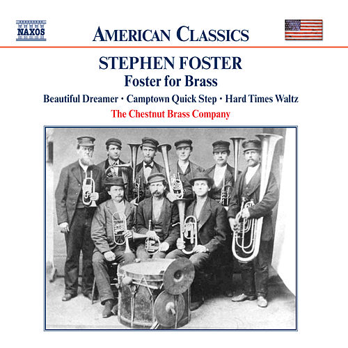Play & Download FOSTER: Foster for Brass by The Chestnut Brass Company | Napster