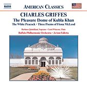 GRIFFES: Pleasure Dome of Kubla Khan / The White Peacock by Various Artists