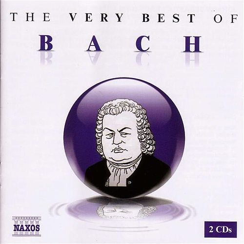 Play & Download The Very Best of Bach by Various Artists | Napster