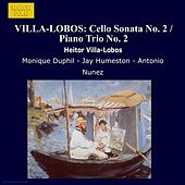 VILLA-LOBOS: Cello Sonata No. 2 / Piano Trio No. 2 by Jay Humeston
