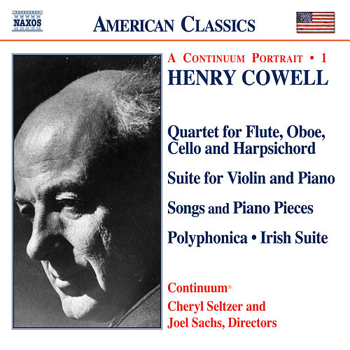 COWELL: Quartet / Violin Suite / Songs / Piano Pieces / Polyphonica / Irish Suite by Various Artists