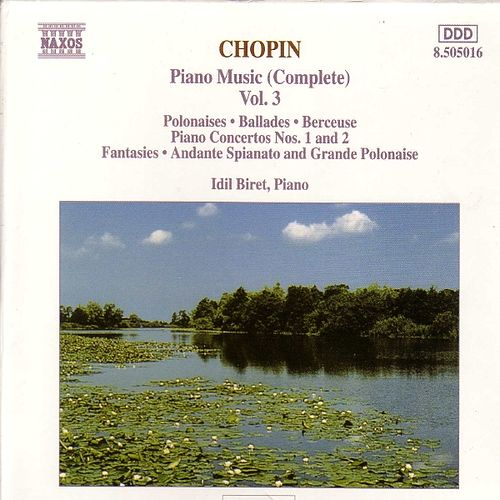 CHOPIN : Complete Piano Music Vol.  3 by Idil Biret