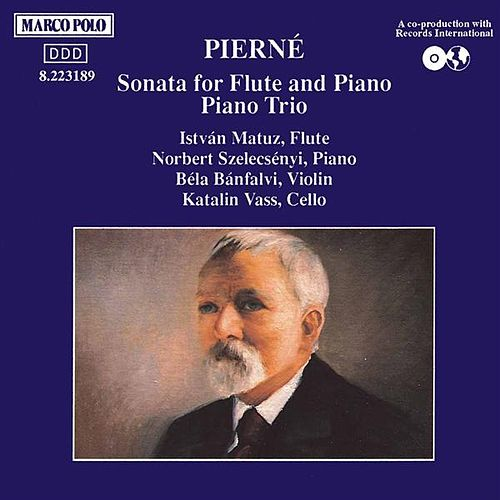 PIERNE: Sonata for Flute and Piano / Piano Trio by Istvan Matuz