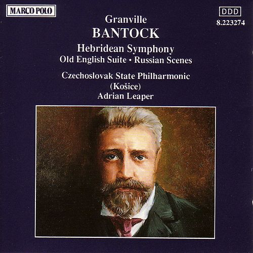 Play & Download BANTOCK: Hebridean Symphony / Old English Suite by Slovak Philharmonic Orchestra | Napster