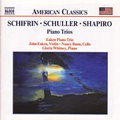 Play & Download SCHIFRIN / SCHULLER / SHAPIRO: Piano Trios by Eaken Piano Trio | Napster