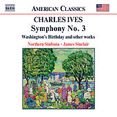 Play & Download IVES: Symphony No. 3 / Washington's Birthday by The Northern Sinfonia | Napster