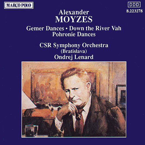 MOYZES: Gemer Dances / Down the River Vah by Slovak Radio Symphony Orchestra