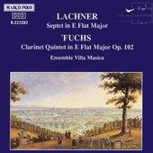 LACHNER: Septet / FUCHS: Clarinet Quintet, Op. 102 by Villa Musica Ensemble