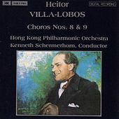 Play & Download VILLA-LOBOS: Choros Nos. 8 & 9 by Hong Kong Philharmonic Orchestra | Napster