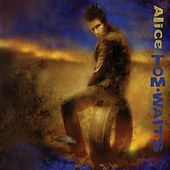 Play & Download Alice by Tom Waits | Napster