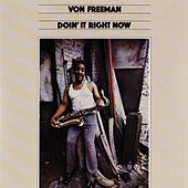 Doin' It Right Now by Von Freeman