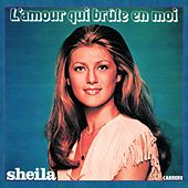 Play & Download L'amour qui brûle en moi by Sheila | Napster