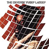 Play & Download The Diverse Yusef Lateef by Yusef Lateef | Napster