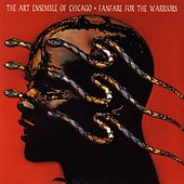 Play & Download Fanfare For The Warriors by Art Ensemble of Chicago | Napster