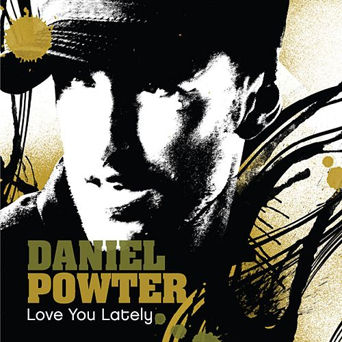Play & Download Love You Lately by Daniel Powter | Napster