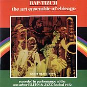 Play & Download Bap-Tizum -Performance At The Ann Arbor Blues Festival by Art Ensemble of Chicago | Napster
