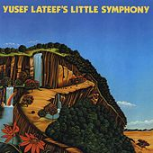 Play & Download Yusef Lateef 's Little Symphony by Yusef Lateef | Napster