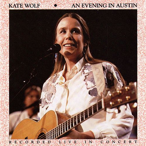 Play & Download An Evening In Austin by Kate Wolf | Napster