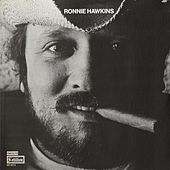 Play & Download Ronnie Hawkins [Cotillion] by Ronnie Hawkins | Napster
