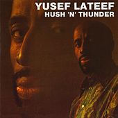 Hush 'N' Thunder by Yusef Lateef