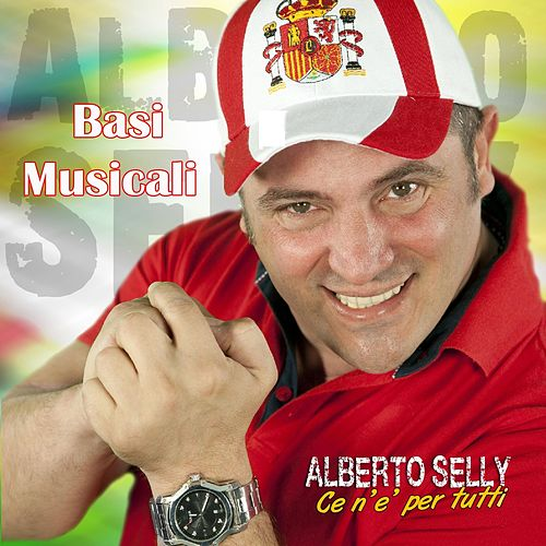 Play & Download Ce n'e' per tutti (Basi Musicali) by Alberto Selly | Napster