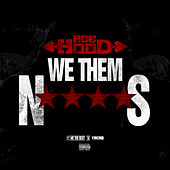 Play & Download We Them N****S by Ace Hood | Napster