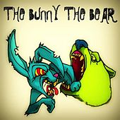Play & Download The Bunny the Bear by The Bunny The Bear | Napster