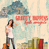 Play & Download Gravity Happens by Kate Voegele | Napster