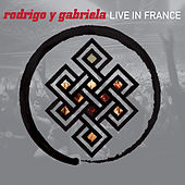 Live In France by Rodrigo Y Gabriela