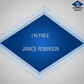 Play & Download I'm Free by Janice Robinson | Napster