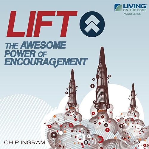 Play & Download Lift! - The Awesome Power of Encouragement by Chip Ingram | Napster