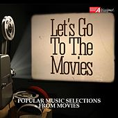 Let's Go to the Movies!: Popular Music Selection from Movies by Various Artists