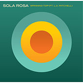 Play & Download Spinning Top by Sola Rosa | Napster