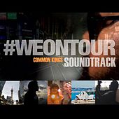 Play & Download #Weontour Soundtrack by The Common Kings | Napster