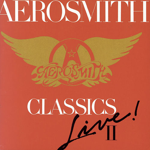 Play & Download Classics Live! II by Aerosmith | Napster